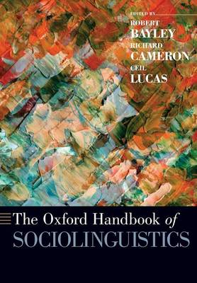 The Oxford Handbook of Sociolinguistics - Oxford Handbooks (Paperback)