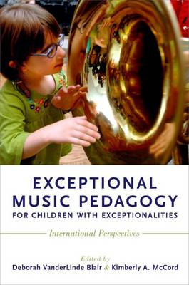Exceptional Music Pedagogy for Children with Exceptionalities: International Perspectives (Hardback)