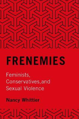 Frenemies: Feminists, Conservatives, and Sexual Violence (Hardback)