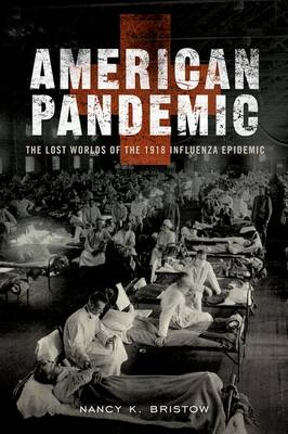 American Pandemic: The Lost Worlds of the 1918 Influenza Epidemic (Paperback)