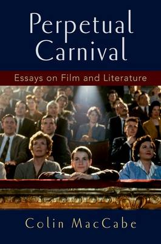 Perpetual Carnival: Essays on Film and Literature (Hardback)