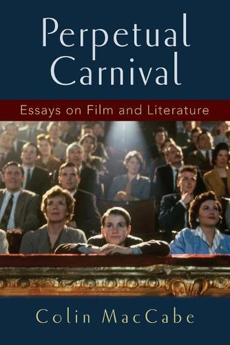 Perpetual Carnival: Essays on Film and Literature (Paperback)