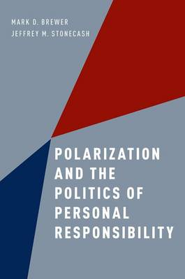 Polarization and the Politics of Personal Responsibility (Hardback)