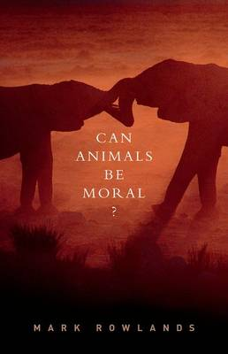 Can Animals Be Moral? (Paperback)