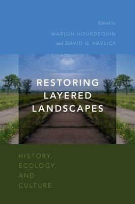 Restoring Layered Landscapes: History, Ecology, and Culture (Paperback)