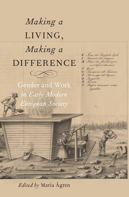 Making a Living, Making a Difference: Gender and Work in Early Modern European Society (Hardback)