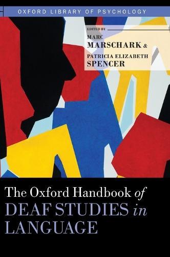 The Oxford Handbook of Deaf Studies in Language - Oxford Library of Psychology (Hardback)