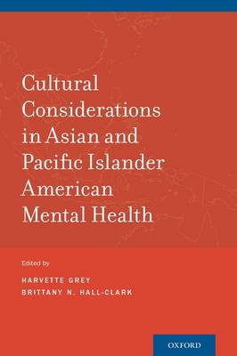 Cultural Considerations in Asian and Pacific Islander American Mental Health (Paperback)