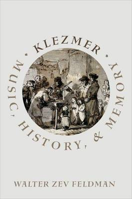 Klezmer: Music, History, and Memory (Hardback)