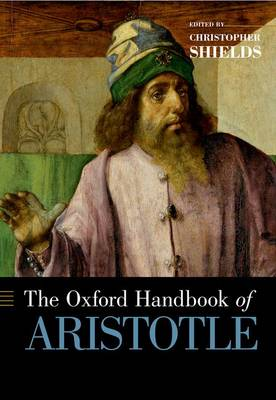 The Oxford Handbook of Aristotle - Oxford Handbooks (Paperback)