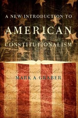 A New Introduction to American Constitutionalism (Paperback)