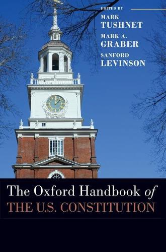 The Oxford Handbook of the U.S. Constitution - Oxford Handbooks (Hardback)