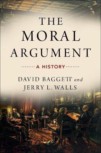The Moral Argument: A History (Hardback)