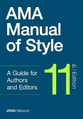 AMA Manual of Style: A Guide for Authors and Editors (Hardback)