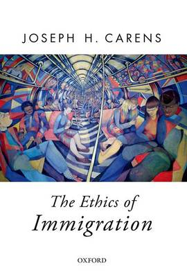 The Ethics of Immigration - Oxford Political Theory (Paperback)