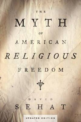 The Myth of American Religious Freedom, Updated Edition (Paperback)