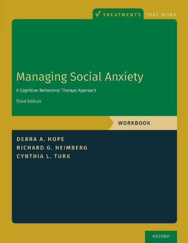 Managing Social Anxiety, Workbook: A Cognitive-Behavioral Therapy Approach - Treatments That Work (Paperback)