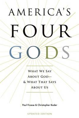 America's Four Gods: What We Say About God-And What That Says About Us (Paperback)