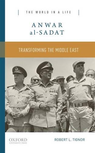Anwar al-Sadat: Transforming the Middle East - The World In A Life (Paperback)