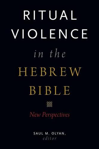 Ritual Violence in the Hebrew Bible: New Perspectives (Hardback)