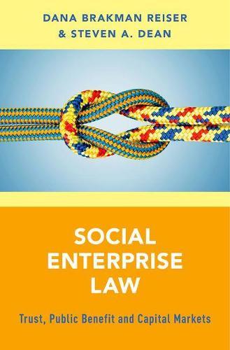 Social Enterprise Law: Trust, Public Benefit and Capital Markets (Hardback)
