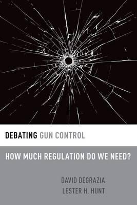 Debating Gun Control: How Much Regulation Do We Need? - Debating Ethics (Paperback)