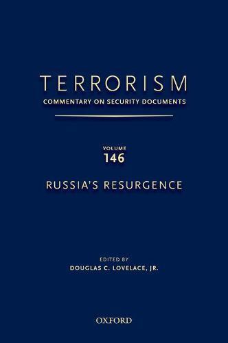 TERRORISM: COMMENTARY ON SECURITY DOCUMENTS VOLUME 146: Russia's Resurgence - Terrorism:Commentary on Security Documen (Hardback)