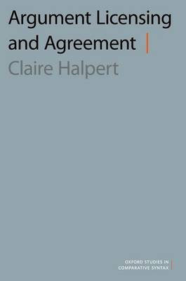Argument Licensing and Agreement - Oxford Studies in Comparative Syntax (Hardback)