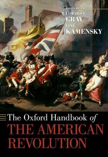 The Oxford Handbook of the American Revolution - Oxford Handbooks (Paperback)