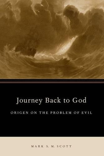 Journey Back to God: Origen on the Problem of Evil - AAR ACADEMY SER (Paperback)