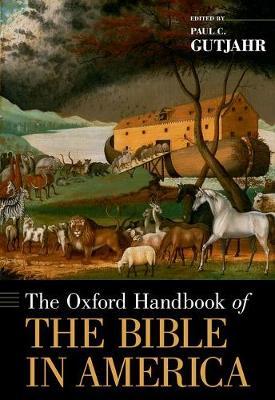 The Oxford Handbook of the Bible in America - Oxford Handbooks (Hardback)