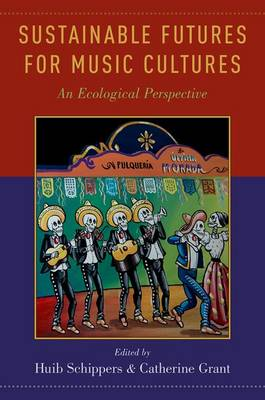 Sustainable Futures for Music Cultures: An Ecological Perspective (Paperback)