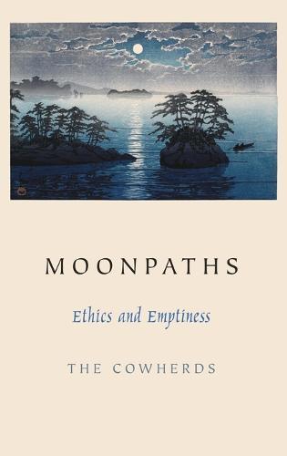 Moonpaths: Ethics and Emptiness (Hardback)