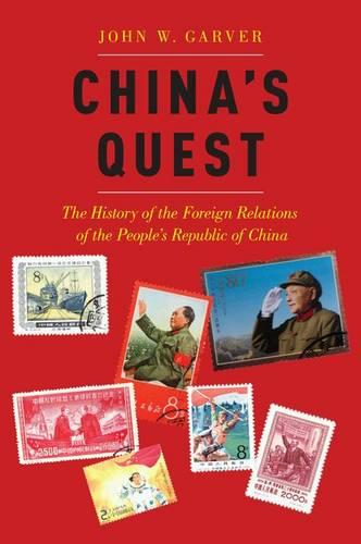 China's Quest: The History of the Foreign Relations of the People's Republic of China (Hardback)