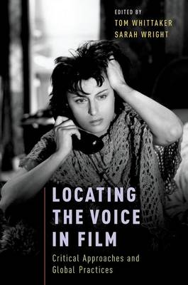 Locating the Voice in Film: Critical Approaches and Global Practices (Hardback)