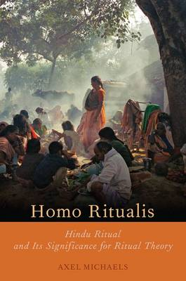 Homo Ritualis: Hindu Ritual and Its Significance to Ritual Theory - Oxford Ritual Studies Series (Hardback)