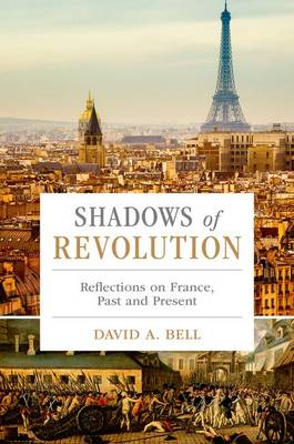 Shadows of Revolution: Reflections on France, Past and Present (Hardback)