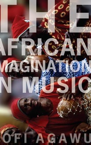 The African Imagination in Music (Hardback)