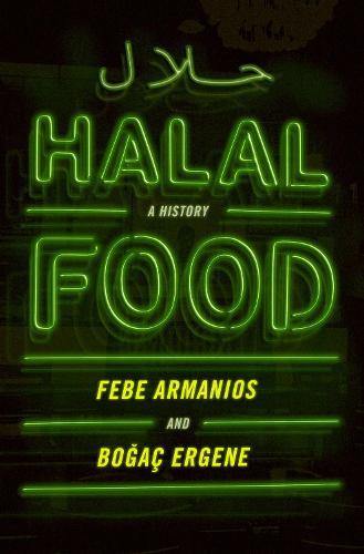 Halal Food: A History (Hardback)