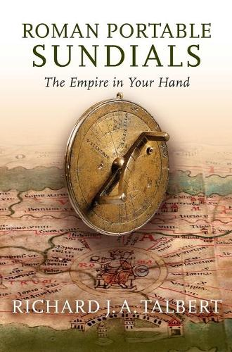 Roman Portable Sundials: The Empire in your Hand (Hardback)