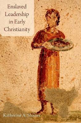 Enslaved Leadership in Early Christianity (Hardback)