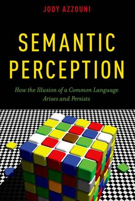 Semantic Perception: How the Illusion of a Common Language Arises and Persists (Paperback)