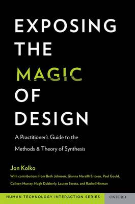 Exposing the Magic of Design: A Practitioner's Guide to the Methods and Theory of Synthesis - Human Technology Interaction Series (Paperback)