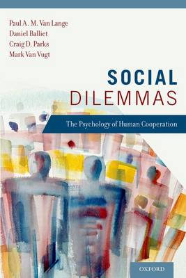 Social Dilemmas: The Psychology of Human Cooperation (Paperback)