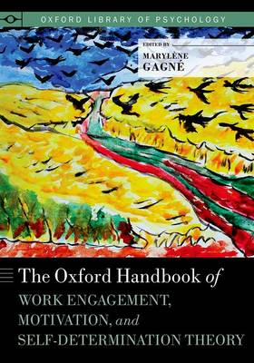 The Oxford Handbook of Work Engagement, Motivation, and Self-Determination Theory - Oxford Library of Psychology (Paperback)