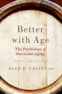 Better With Age: The Psychology of Successful Aging (Hardback)