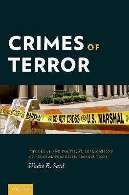 Crimes of Terror: The Legal and Political Implications of Federal Terrorism Prosecutions (Paperback)