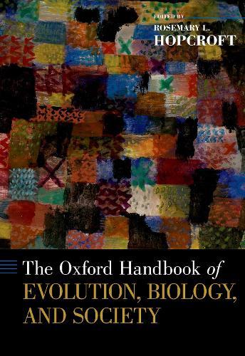 Oxford Handbook of Evolution, Biology, and Society - Oxford Handbooks (Hardback)