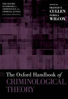The Oxford Handbook of Criminological Theory - Oxford Handbooks (Paperback)