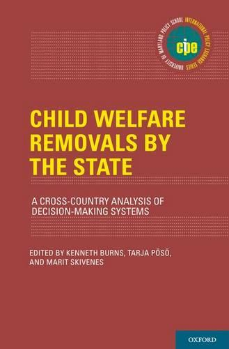 Child Welfare Removals by the State: A Cross-Country Analysis of Decision-Making Systems - International Policy Exchange Series (Hardback)